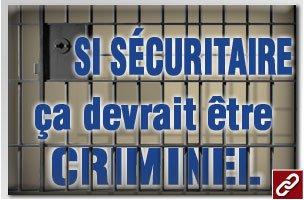 Si sécuritaire qu'il devrait être criminel